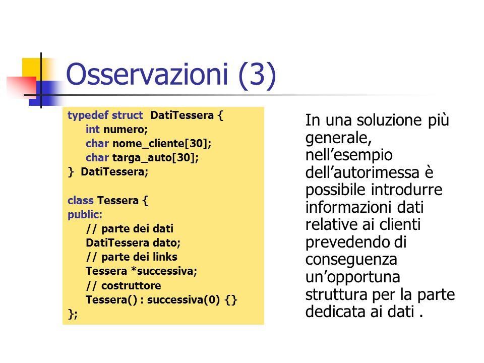 Osservazioni (3) typedef struct DatiTessera { int numero; char nome_cliente[30]; char targa_auto[30];